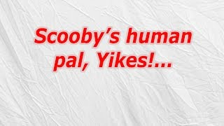 Scooby's Human Pal, Yikes (CodyCross Crossword Answer)