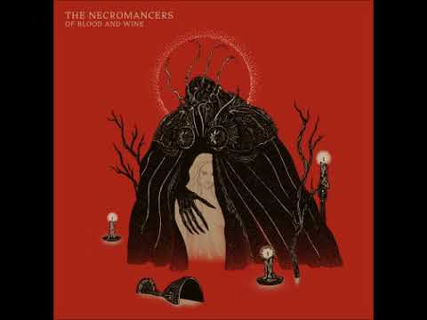 The Necromancers - Of Blood and Wine (Full Album 2018)