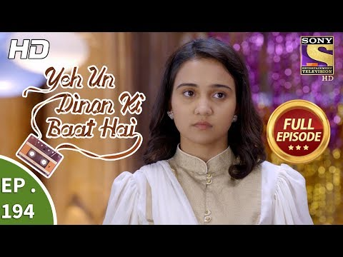 Download Yeh Un Dinon Ki Baat Hai - Ep 194 - Full Episode - 31st May, 2018 HD Mp4 3GP Video and MP3