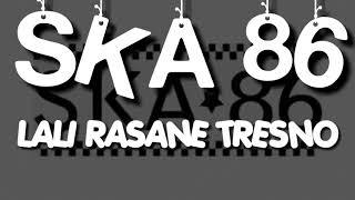Lirik SKA 86 Lali Rasane Tresno