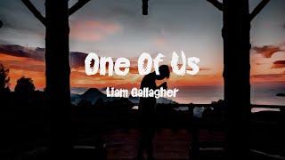 Liam Gallagher - One Of Us (Lyrics)