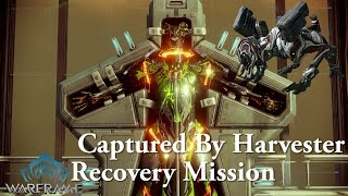 Warframe | Captured By Harvester & Recovery Mission