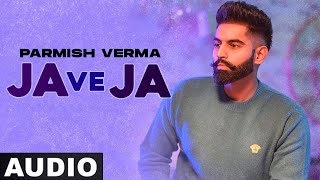 Ja Ve Ja (Full Audio) | Parmish Verma | Latest Punjabi Song 2021 | Speed Records