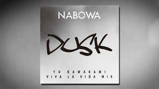 NABOWA | DUSK (YU KAWAKAMI Viva la vida MIX)