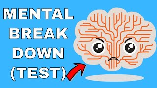 Are You Having A Mental Breakdown? (TEST)