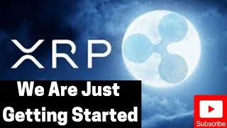 Ripple/XRP News: We Are Just Getting Started