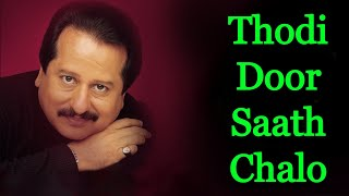 Thodi Door Saath Chalo - Pankaj Udhas - YouTube