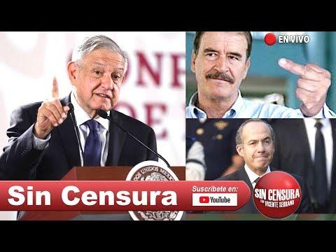 EN VIVO vea respuesta de #AMLO a #SinCensura sobre #VicenteFox y #FelipeCalderón ¡Chispas! 7/8/2019