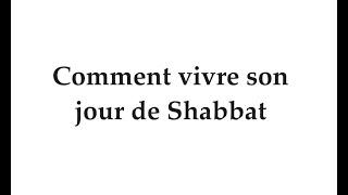 Comment vivre son jour de Shabbat