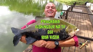 Programa Fishingtur na TV 201 - Pesqueiro Boa Vista