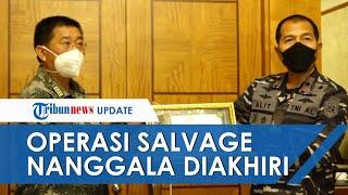 Operasi Pengangkatan KRI Nanggala-402 Resmi Dihentikan, TNI: Terima Kasih Setinggi-tingginya