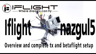 IFlight Nazgul5 5 Inch FPV Racing Drone BNF/PNP overview and setup