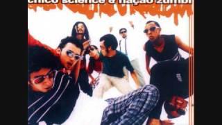 Chico Science & Nação Zumbi - Maracatu Atômico [Ragga Mix]