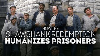 How The Shawshank Redemption Humanizes Prisoners