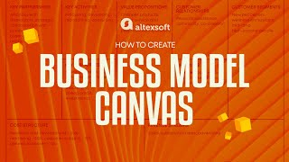 Business Model Canvas: How to Create your Startup Outline