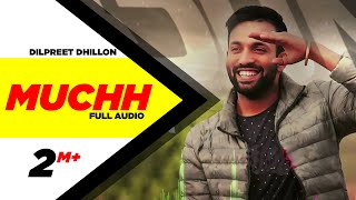 Mucch (Full Audio) | Dilpreet Dhillon | Latest Punjabi Song 2016 | Speed Records