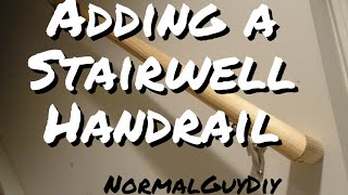 Adding a Stairwell Handrail - super inexpensive!