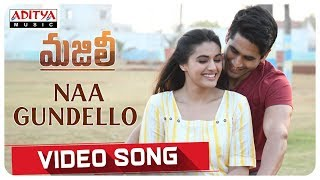 Naa Gundello Video Song || MAJILI Video Songs || Naga Chaitanya, Samantha, Divyansha Kaushik