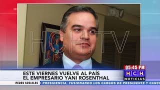 El Próximo Viernes Llega A Honduras Yani Rosenthal , Luego De Cumplir Con Condena En EEUU