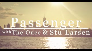 Passenger, The Once & Stu Larsen | The Only Living Boy In New York