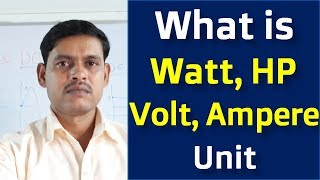 What is Volt, Ampere, Watt, HP and Unit in Electricity terms [ Hindi ]