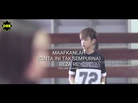 Reza Re - Maafkanlah || Love Story Version #kamikaze #RezaRe
