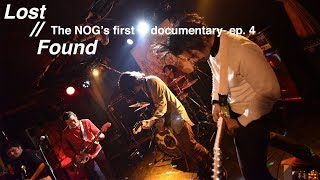 """The NOG 's first documentary ep.4 """"Lost//Found"""""""