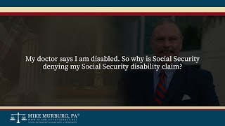 Video thumbnail: My doctor says I am disabled. So why is Social Security denying my Social Security disability claim?