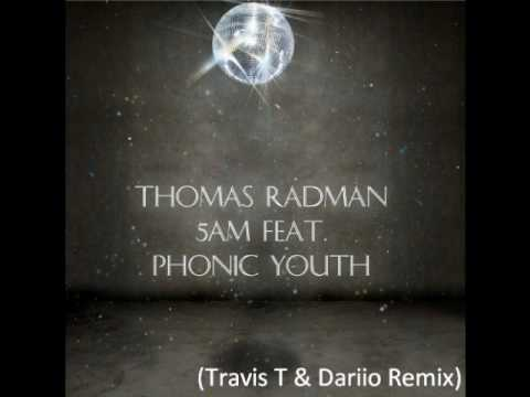 Thomas Radman - 5AM feat. Phonic Youth (Travis T & Dariio Remix)