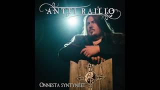 Antti Railio - Onnesta syntyneet