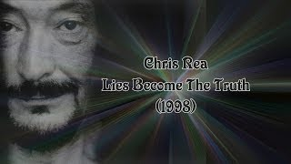 Chris Rea - Lies Become The Truth