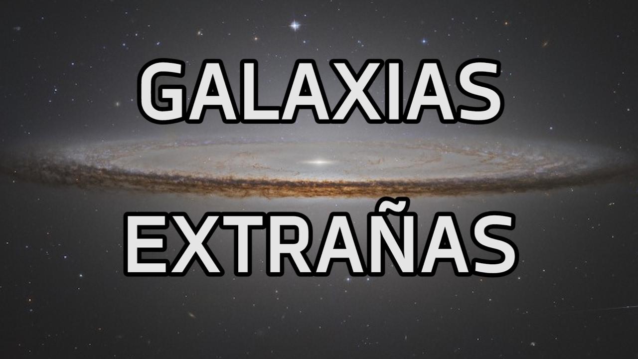 Galaxias Extrañas