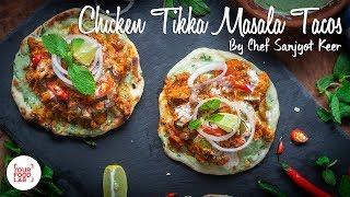 Chicken Tikka Masala Tacos Recipe   Chef Sanjyot Keer