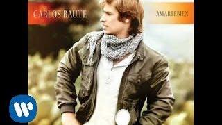 CARLOS BAUTE. AMARTE BIEN