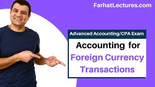 Foreign Currency Transactions | Advanced Accounting | CPA Exam FAR