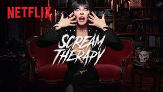 Netflix & Chills   Scream Therapy