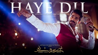 FULL SONG Haye Dil Bechara | Parey Hut love | Sheheryar Munawar | Jimmy khan