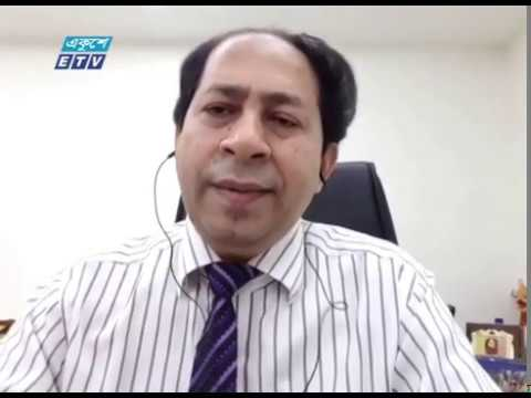 Ekushey Business || একুশে বিজনেস || আলোচক: ডা. আশীষ কুমার চক্রবর্তী, এমডি, ইউনিভার্সেল মেডিকেল কলেজ ও হাসপাতাল লি. || Part 04 || 09 July 2020 || ETV Business