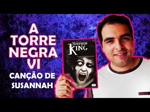 A Torre Negra Vol. 6 - Canção de Susannah (Stephen King) | Lidos e Curtidos