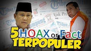 TOP 5 HOAX OR FACT: Prabowo Ditekan Beli Jet dari Cina hingga Setnov Kabur dari Lapas Sukamiskin?
