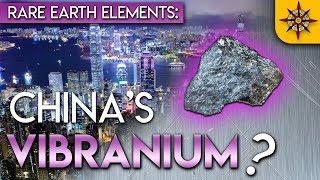 Rare Earth Elements: China's Vibranium?