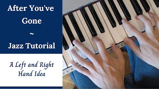 After You've Gone - A Left & Right Hand Idea   Tutorial