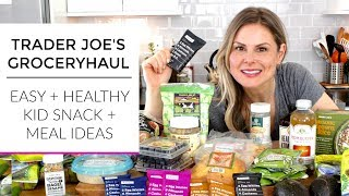 Trader Joes Grocery Haul 2018 | Easy Healthy Kid Snacks + Meal Ideas