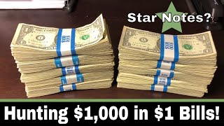 Searching $1,000 In Circulated $1 Bills For Star Notes And A Fancy Serial Numbers