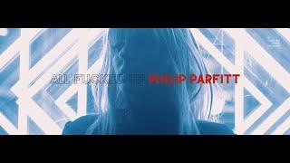 """Philip Parfitt – """"All Fucked Up"""""""