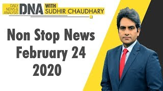 DNA: Non Stop News, February 24, 2020 | Sudhir Chaudhary | DNA ZEE NEWS | TODAY