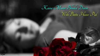 Kaise Main Bhula Doon | Sad Song lyrics | WhatsApp Status