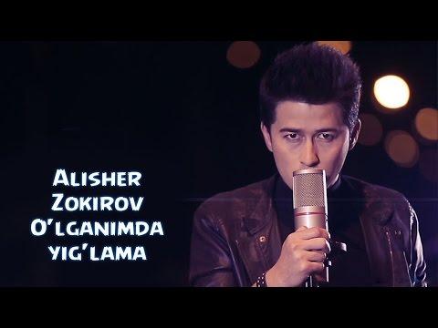 Alisher Zokirov - O'lganimda yig'lama   Алишер Зокиров - Улганимда йиглама