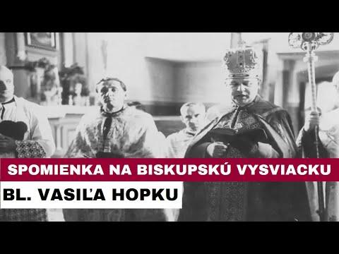 BLAHOSLAVENÝ VASIĽ HOPKO: Ponižovaný a mučený biskup, ktorý veľa trpel