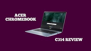 Acer Chromebook CB314 Review & Unboxing - The Best Everyday Laptop
